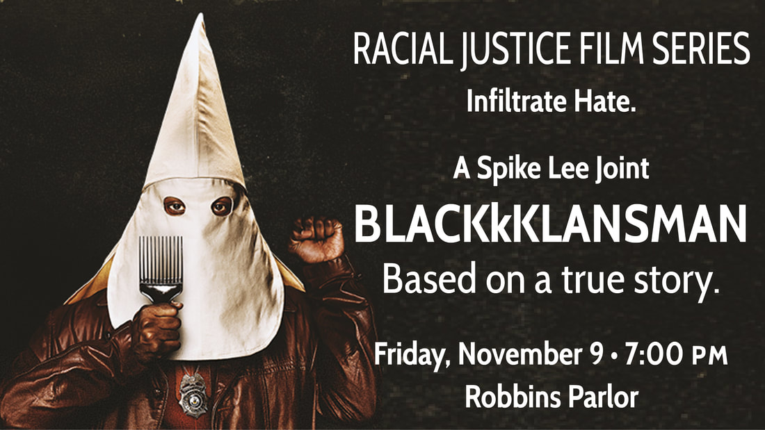 Graphic from the film BLACKkKLANSMAN which will be shown during Unity's Racial Justice Film Series on Friday, November 9, 7pm, Robbins Parlor