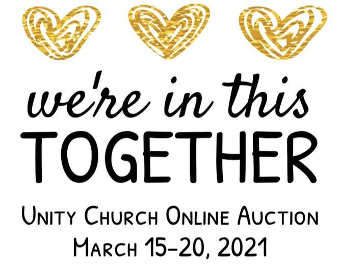We're In this Together: Unity Church Online Auction, March 15-20, 2021, three gold hearts